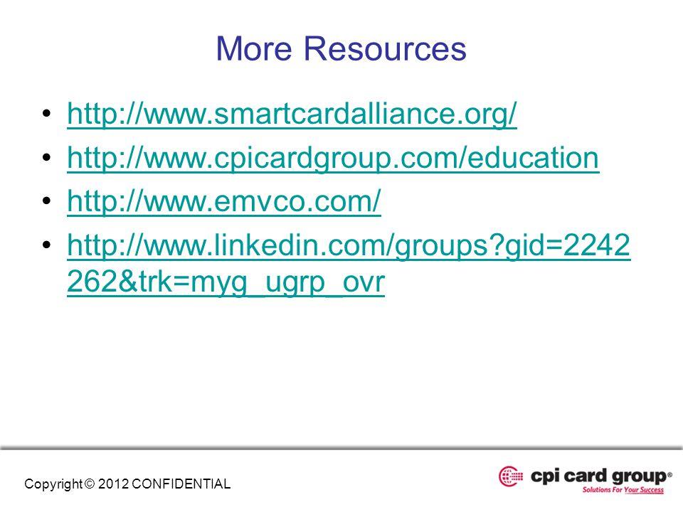 http://www.smartcardalliance.org/ http://www.cpicardgroup.com/education http://www.emvco.com/ http://www.linkedin.com/groups?gid=2242 262&trk=myg_ugrp