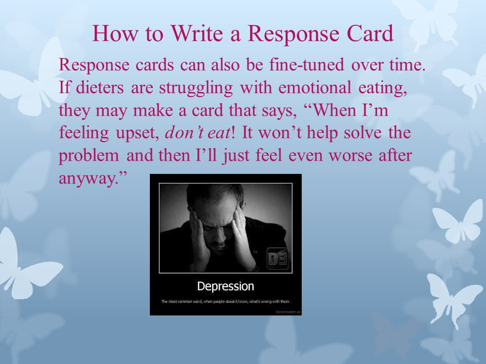 How to Write a Response Card Response cards can also be fine-tuned over time.