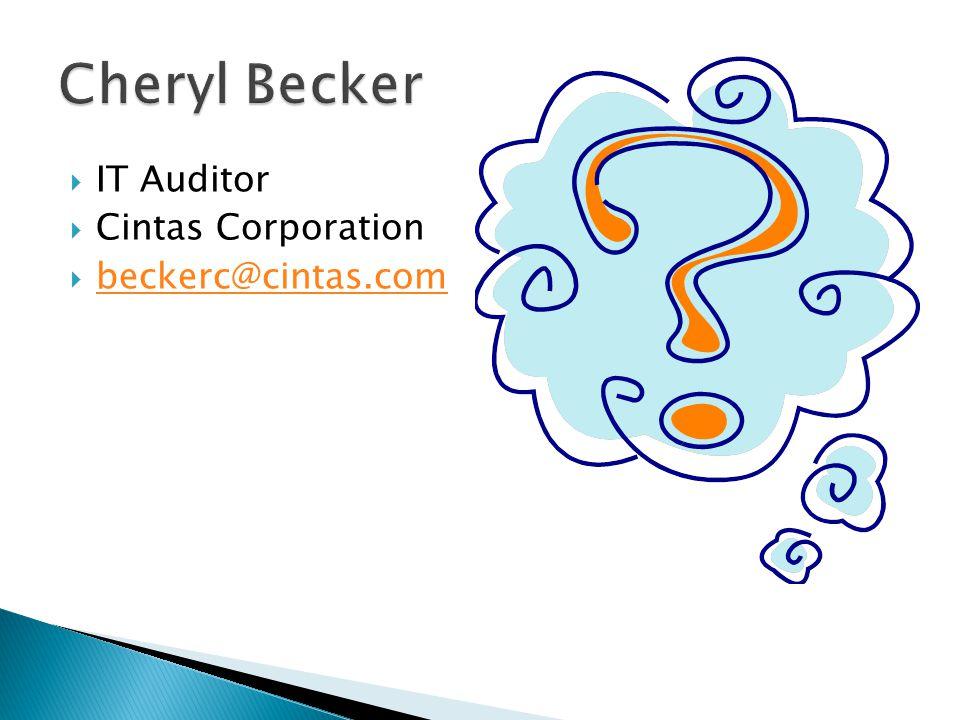 IT Auditor Cintas Corporation beckerc@cintas.com