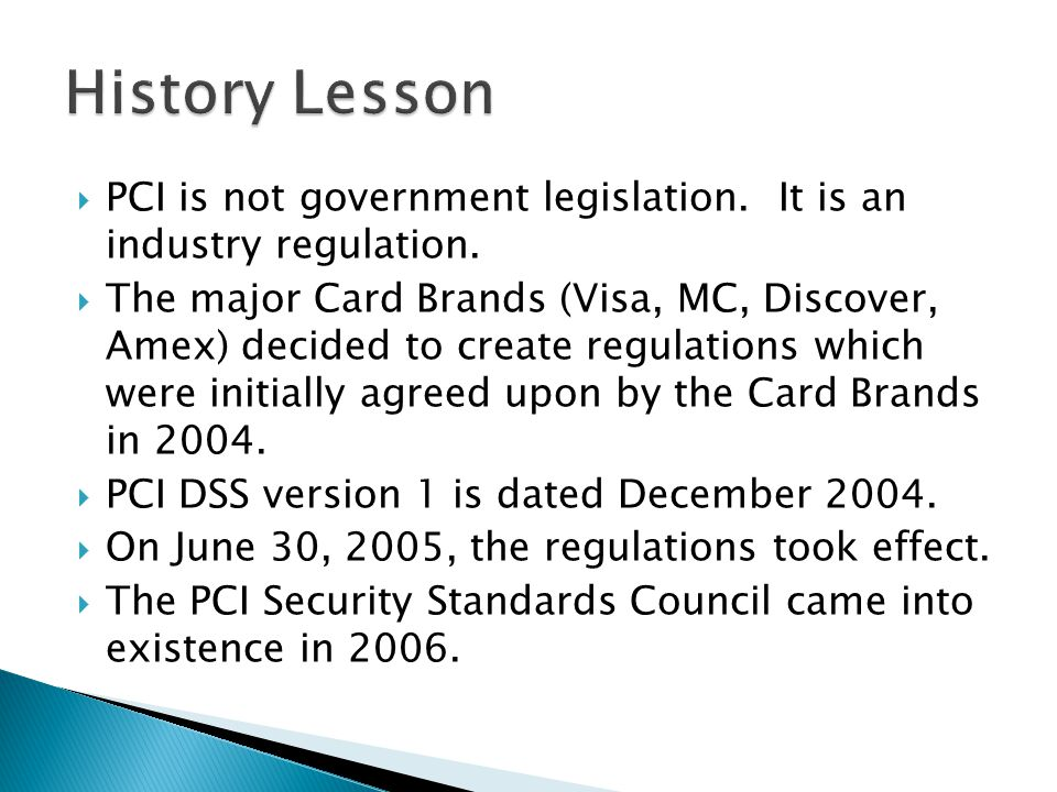 PCI is not government legislation. It is an industry regulation.