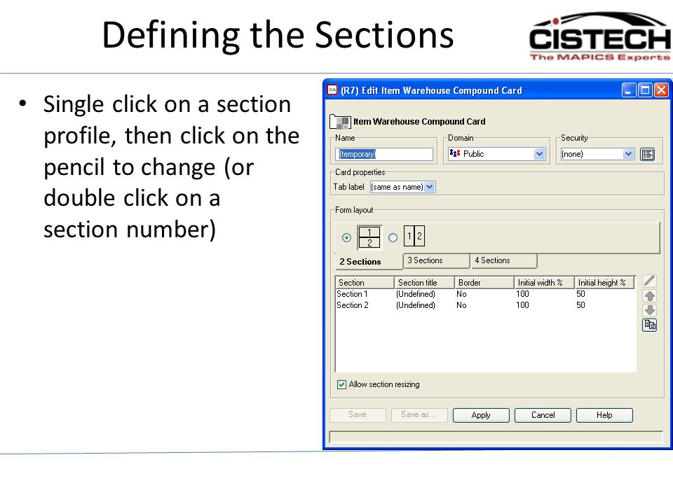 Defining the Sections Single click on a section profile, then click on the pencil to change (or double click on a section number)