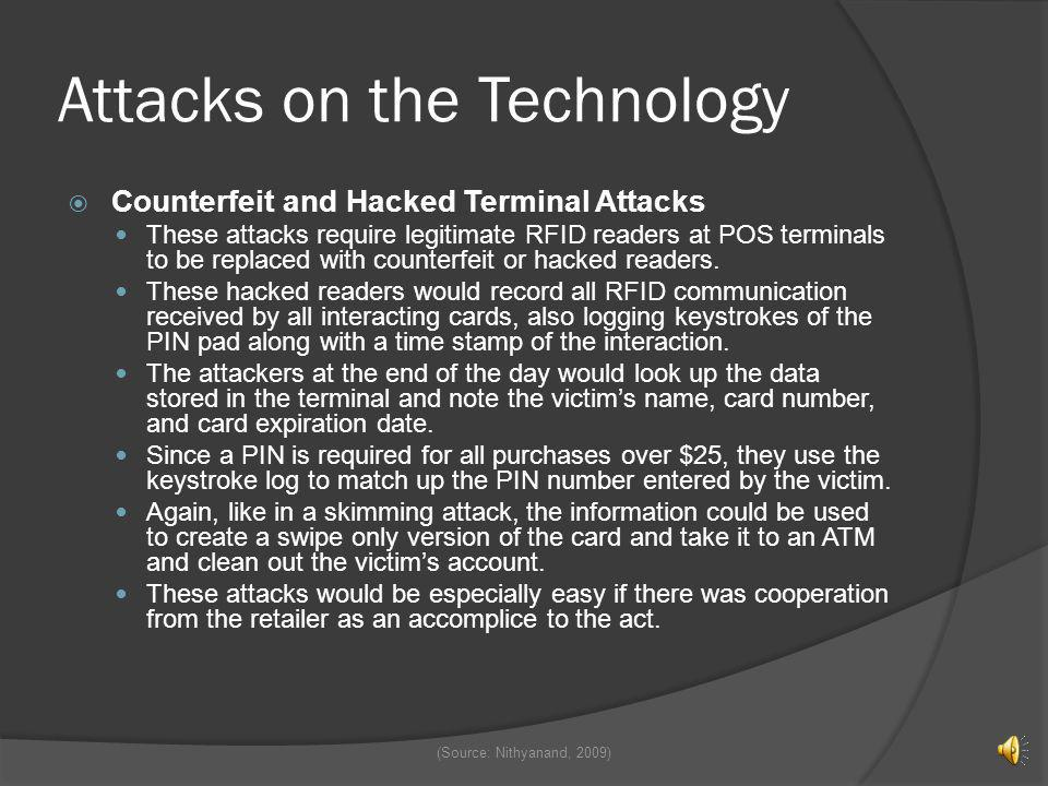 Attacks on the Technology Relay Attack In this attack, the adversary involves a pair working together; a mole and a proxy. The mole possesses a credit
