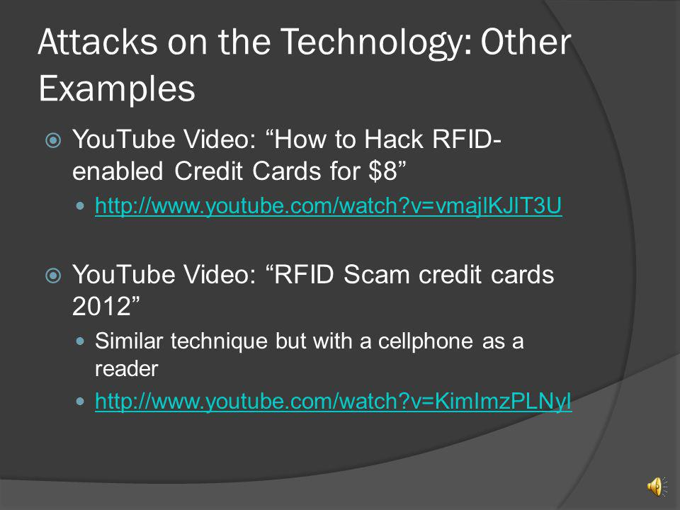 Attacks on the Technology: 2012 Example In January of 2012, at the Shmoocon hacker conference, well-known security researcher, Kristin Paget, demonstr