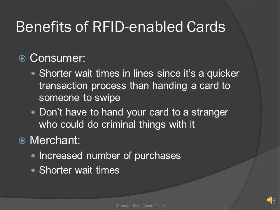 Introduction Rather than swipe a card through a reader, RFID-enabled credit cards work by being held in some close proximity to it Usage has grown fro