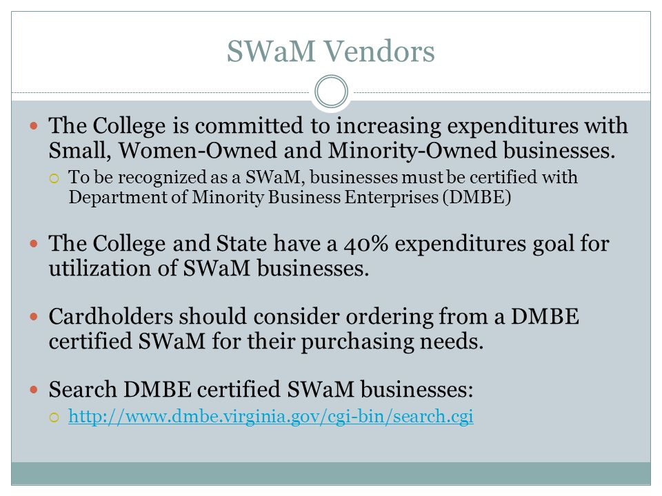 SWaM Vendors The College is committed to increasing expenditures with Small, Women-Owned and Minority-Owned businesses.