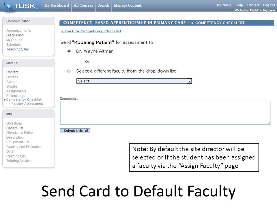 Send Card to Default Faculty Note: By default the site director will be selected or if the student has been assigned a faculty via the Assign Faculty page