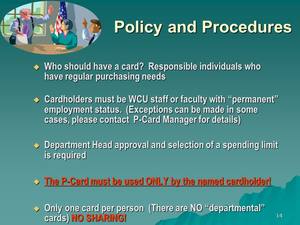 14 Policy and Procedures Who should have a card.