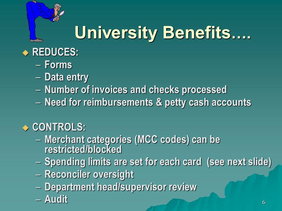 6 University Benefits …. University Benefits ….