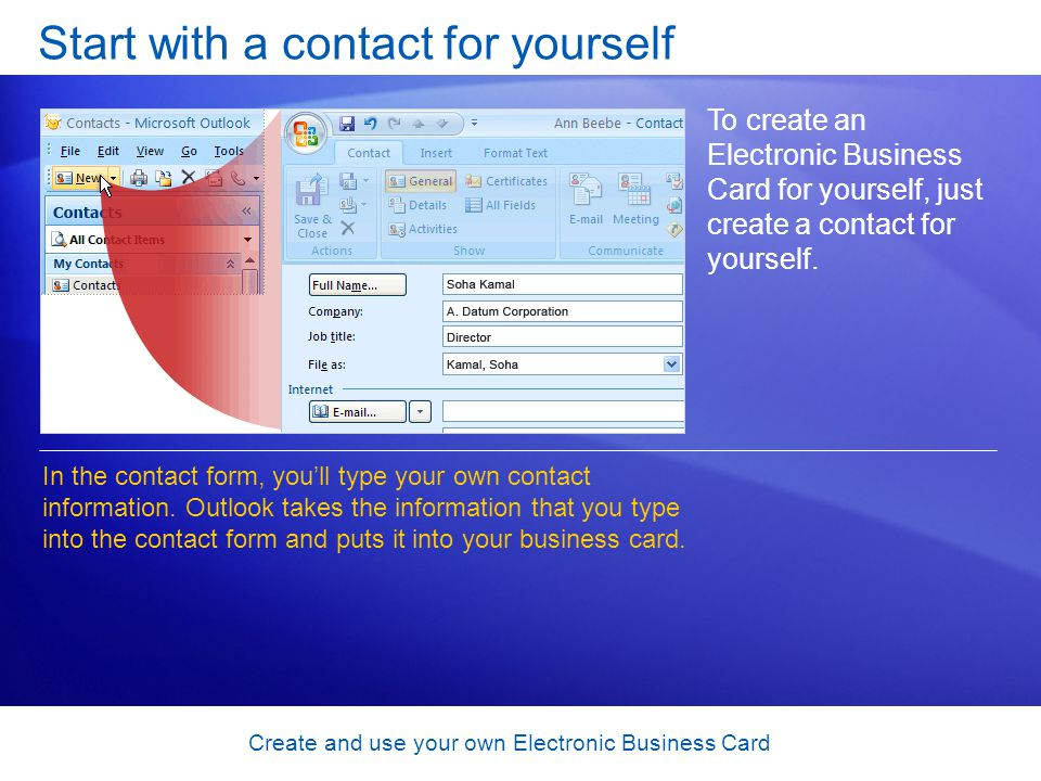 Create and use your own Electronic Business Card Include your business card in a message The attachment is in vCard (.vcf) format, the Internet standard for creating and sharing virtual business cards.