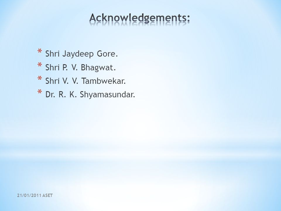 21/01/2011 ASET * Shri Jaydeep Gore. * Shri P. V.