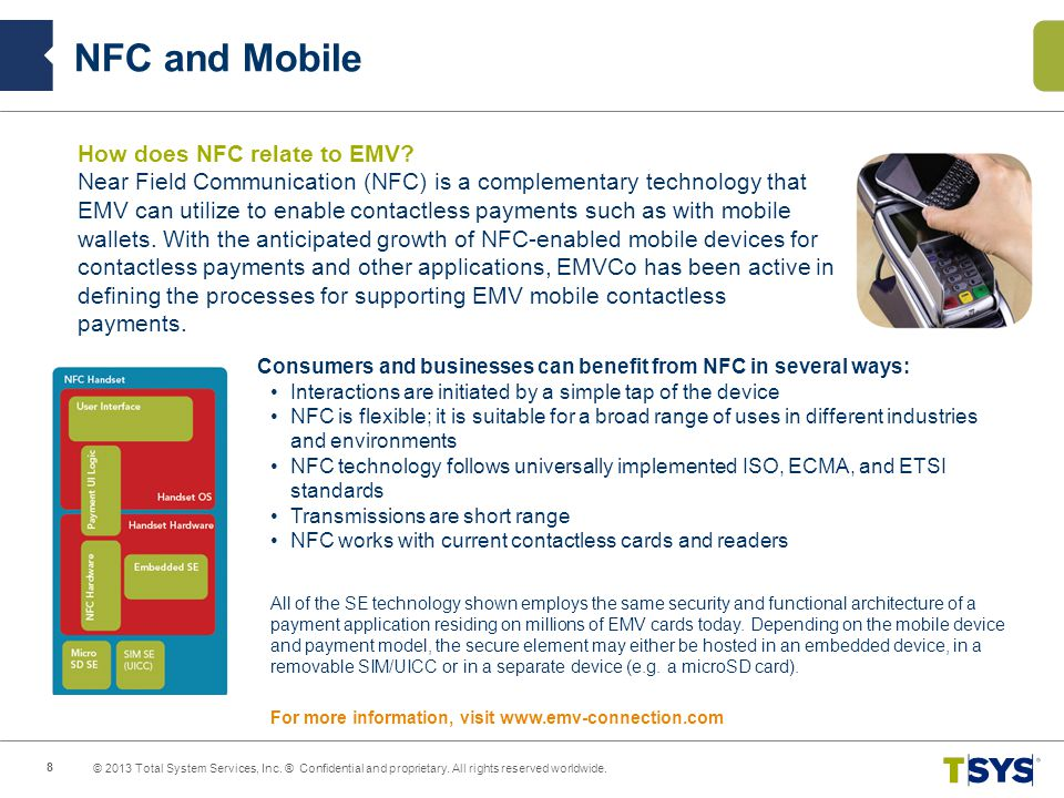 For more information, visit www.emv-connection.com How does NFC relate to EMV.