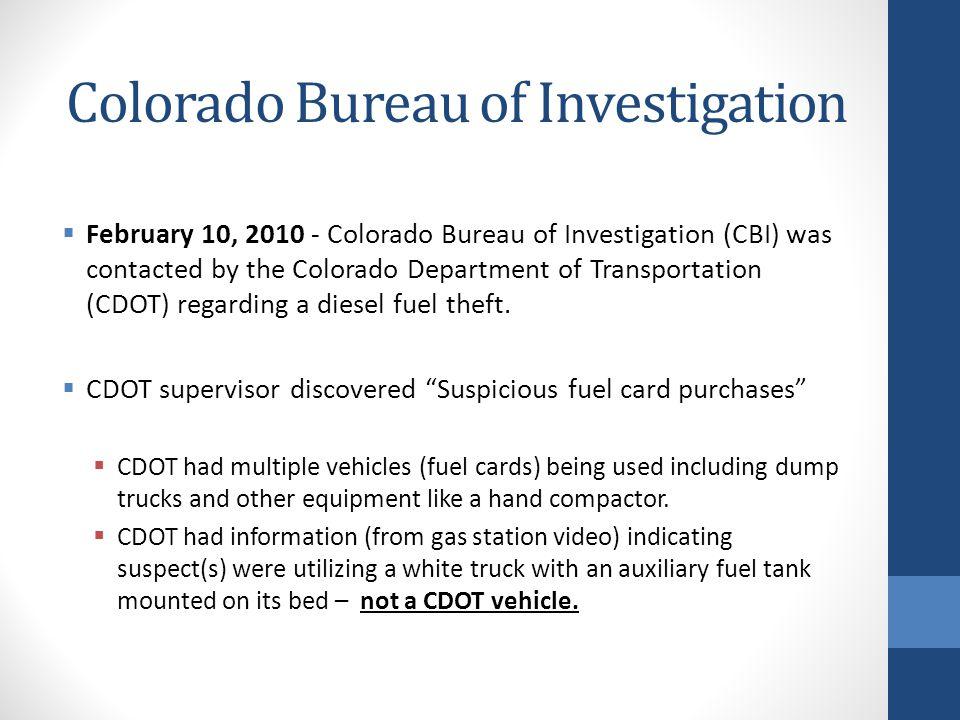 Colorado Bureau of Investigation February 10, 2010 - Colorado Bureau of Investigation (CBI) was contacted by the Colorado Department of Transportation