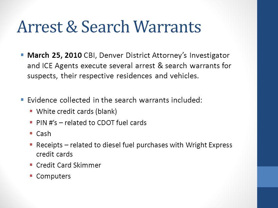 Arrest & Search Warrants March 25, 2010 CBI, Denver District Attorneys Investigator and ICE Agents execute several arrest & search warrants for suspec
