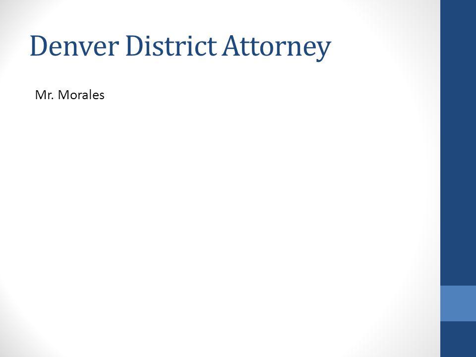 Denver District Attorney Mr. Morales