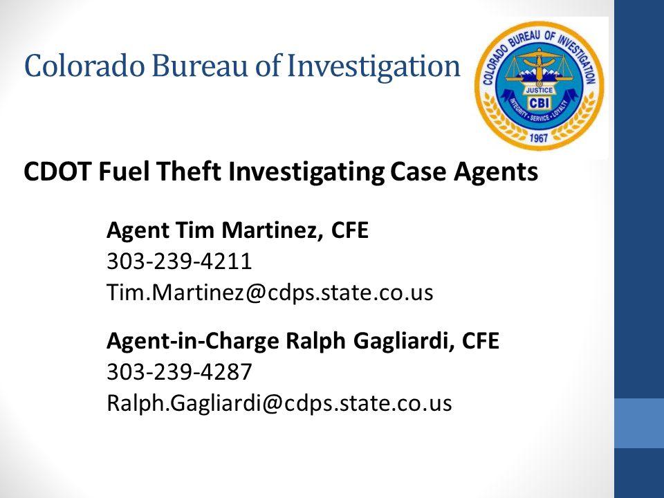Colorado Bureau of Investigation February 10, 2010 - Colorado Bureau of Investigation (CBI) was contacted by the Colorado Department of Transportation (CDOT) regarding a diesel fuel theft.