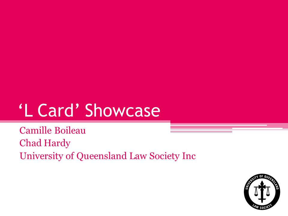 L Card Showcase Camille Boileau Chad Hardy University of Queensland Law Society Inc