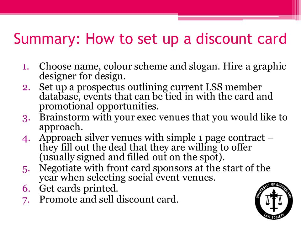 Summary: How to set up a discount card 1.Choose name, colour scheme and slogan.