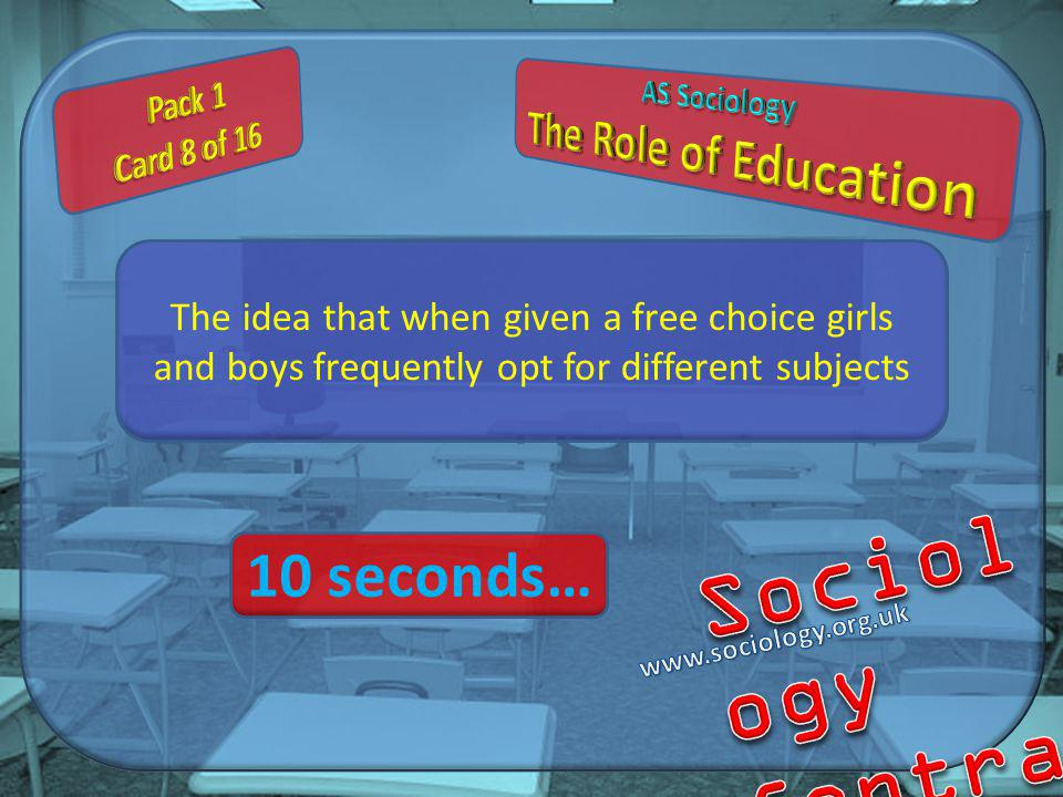 The idea that when given a free choice girls and boys frequently opt for different subjects 10 seconds…