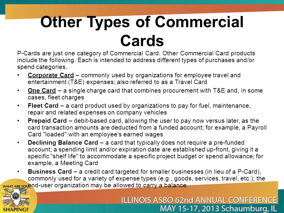 Other Types of Commercial Cards P Cards are just one category of Commercial Card.
