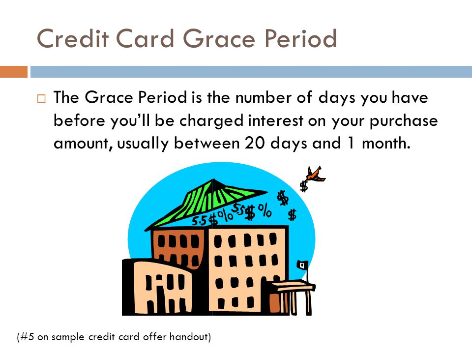 Credit Card Grace Period The Grace Period is the number of days you have before youll be charged interest on your purchase amount, usually between 20
