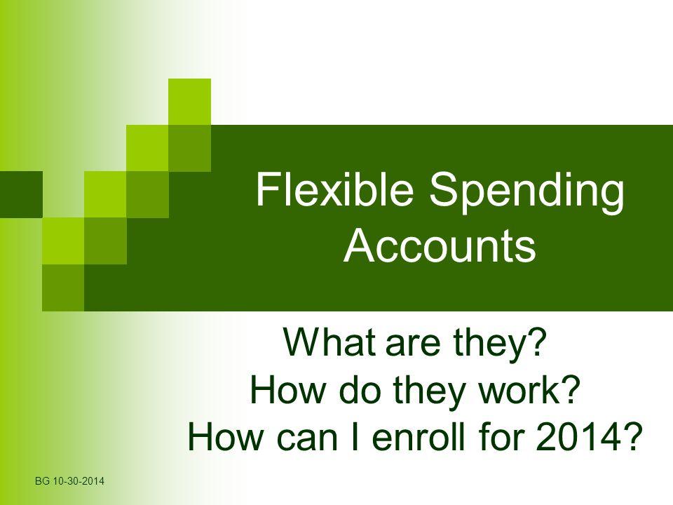 Flexible Spending Account What is it.