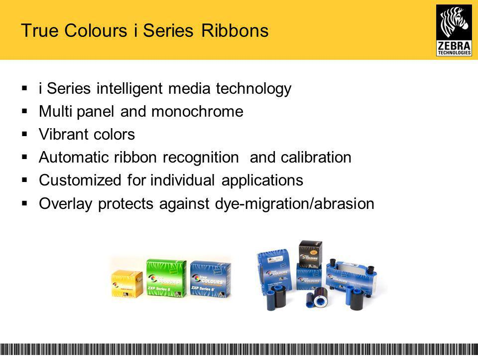 True Colours i Series Ribbons i Series intelligent media technology Multi panel and monochrome Vibrant colors Automatic ribbon recognition and calibra