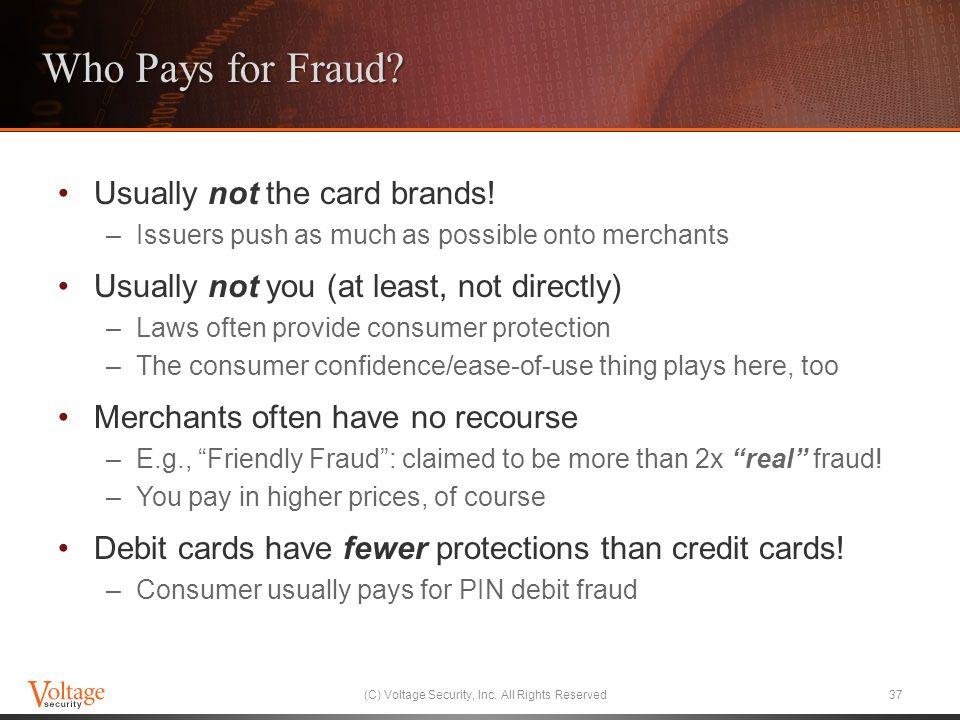 Who Pays for Fraud. Usually not the card brands.