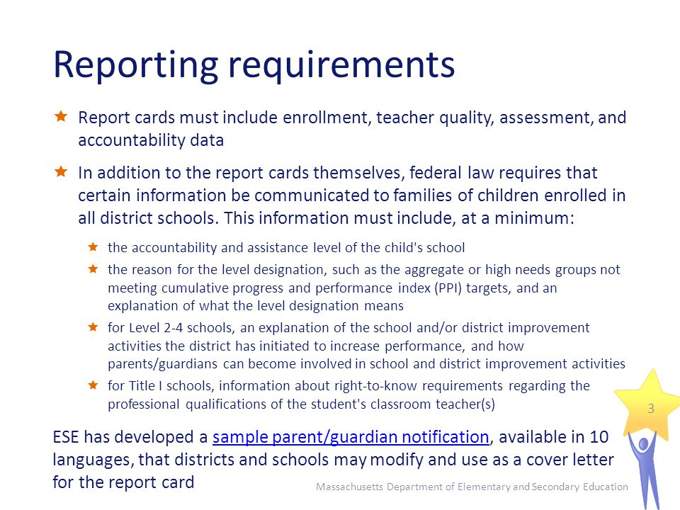 Reporting requirements Report cards must include enrollment, teacher quality, assessment, and accountability data In addition to the report cards them