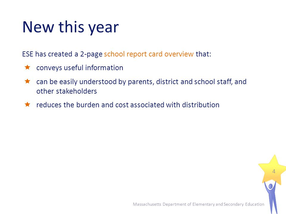 New this year ESE has created a 2-page school report card overview that: conveys useful information can be easily understood by parents, district and
