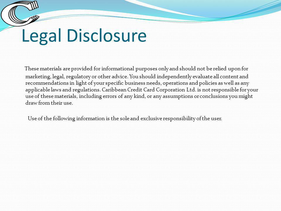 Legal Disclosure These materials are provided for informational purposes only and should not be relied upon for marketing, legal, regulatory or other