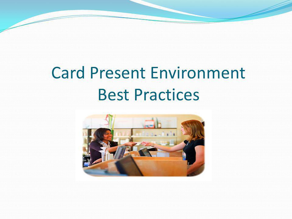 Card Present Environment Best Practices