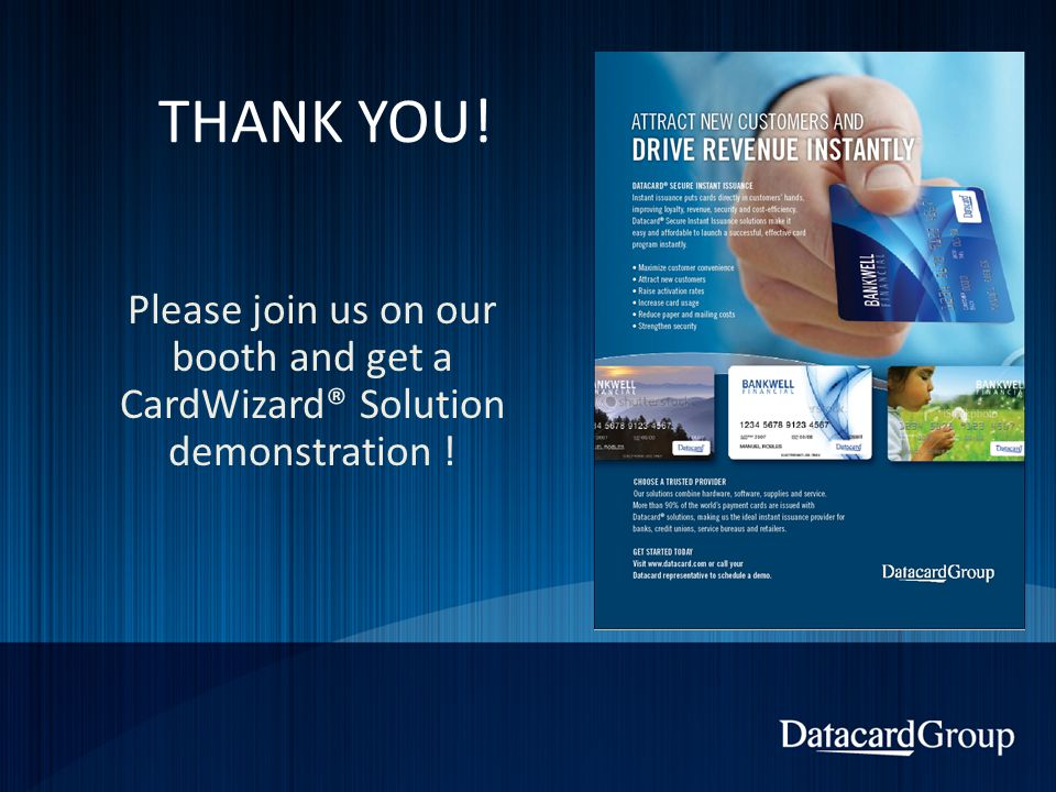 THANK YOU! Please join us on our booth and get a CardWizard® Solution demonstration !