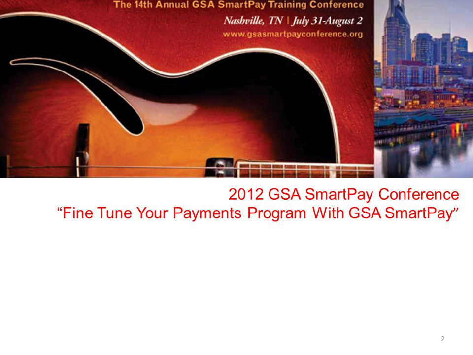 2012 GSA SmartPay Conference Fine Tune Your Payments Program With GSA SmartPay 2