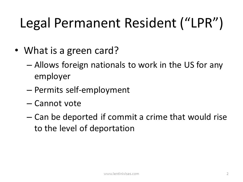 Legal Permanent Resident (LPR) What is a green card.