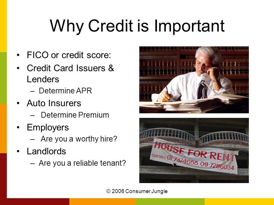© 2006 Consumer Jungle Credit / FICO Score Fair Isaac Company Range between 300 & 850 U.S.