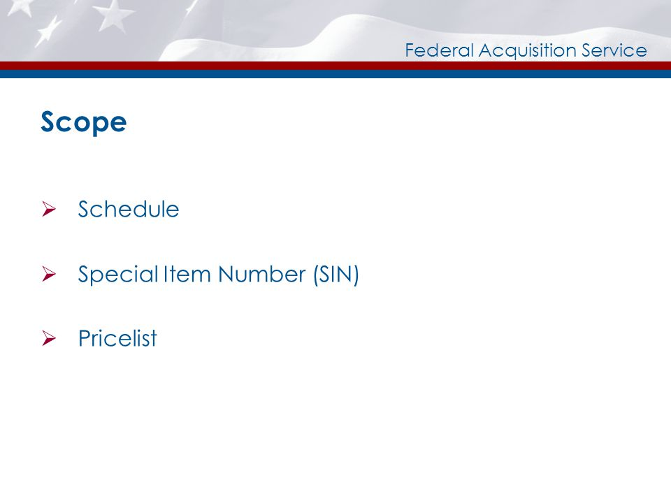 Federal Acquisition Service Scope Schedule Special Item Number (SIN) Pricelist