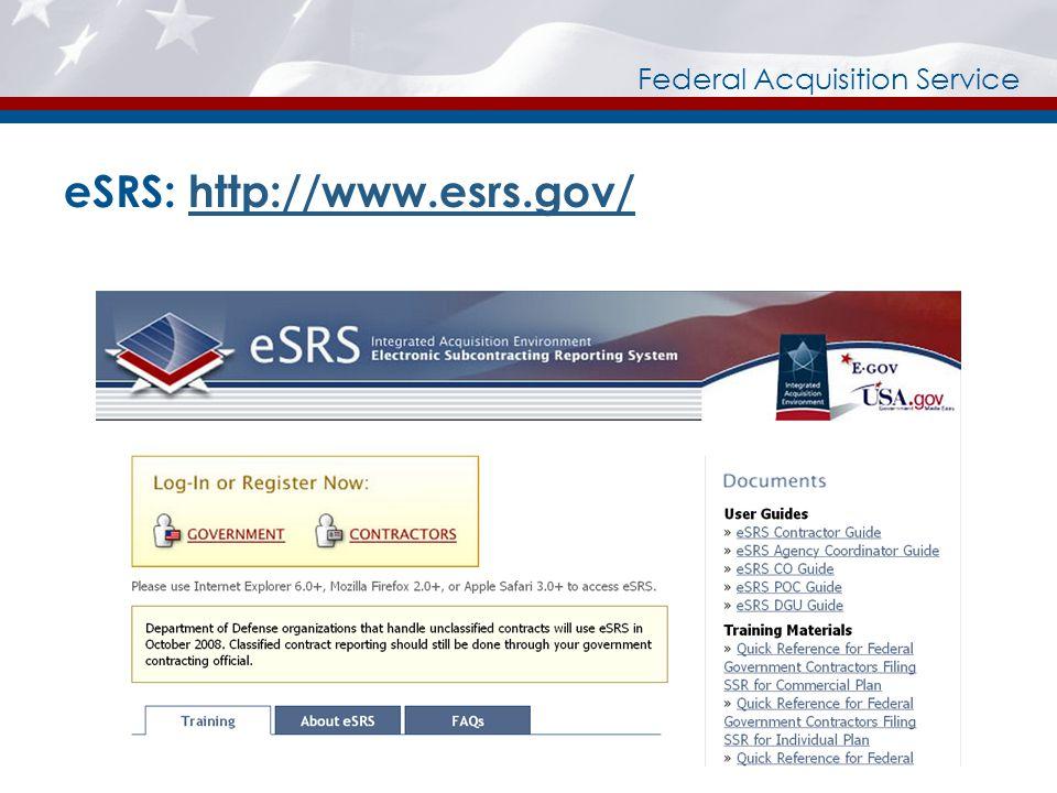 Federal Acquisition Service eSRS: http://www.esrs.gov/http://www.esrs.gov/