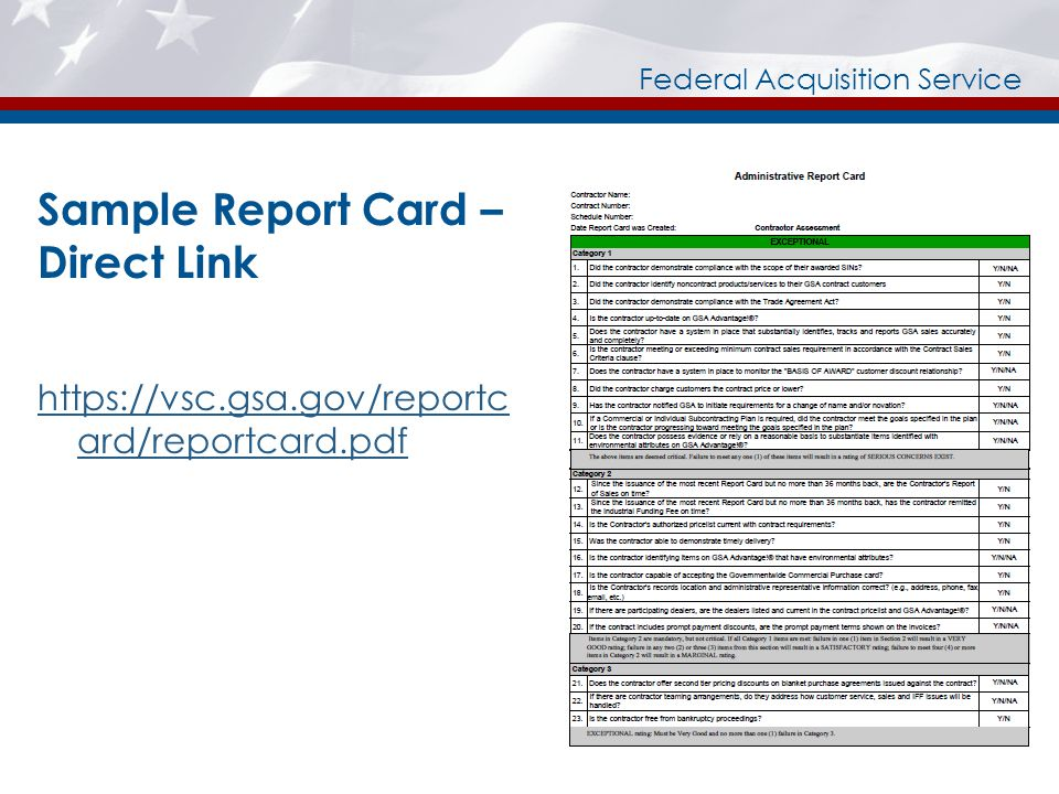 Federal Acquisition Service Sample Report Card – Direct Link https://vsc.gsa.gov/reportc ard/reportcard.pdf