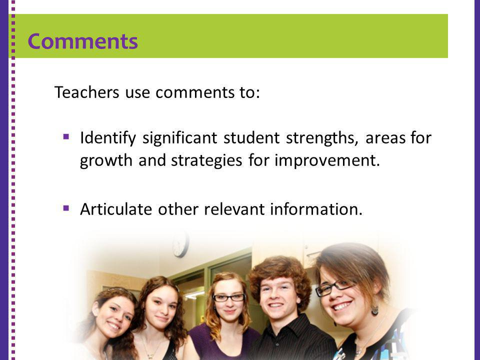 Comments K-9 REPORT CARD Identify significant student strengths, areas for growth and strategies for improvement. Articulate other relevant informatio