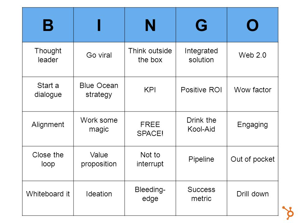 BINGO Thought leader Go viral Think outside the box Integrated solution Web 2.0 Start a dialogue Blue Ocean strategy KPIPositive ROIWow factor Alignment Work some magic FREE SPACE.