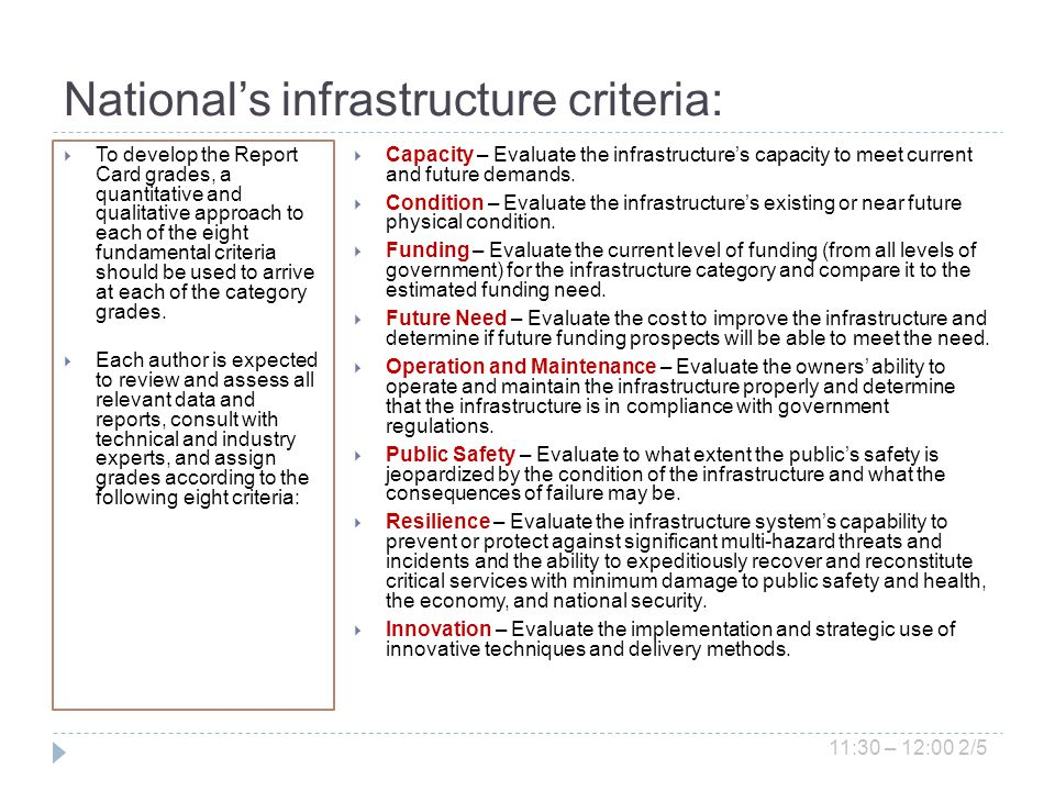 Nationals infrastructure criteria: To develop the Report Card grades, a quantitative and qualitative approach to each of the eight fundamental criteria should be used to arrive at each of the category grades.