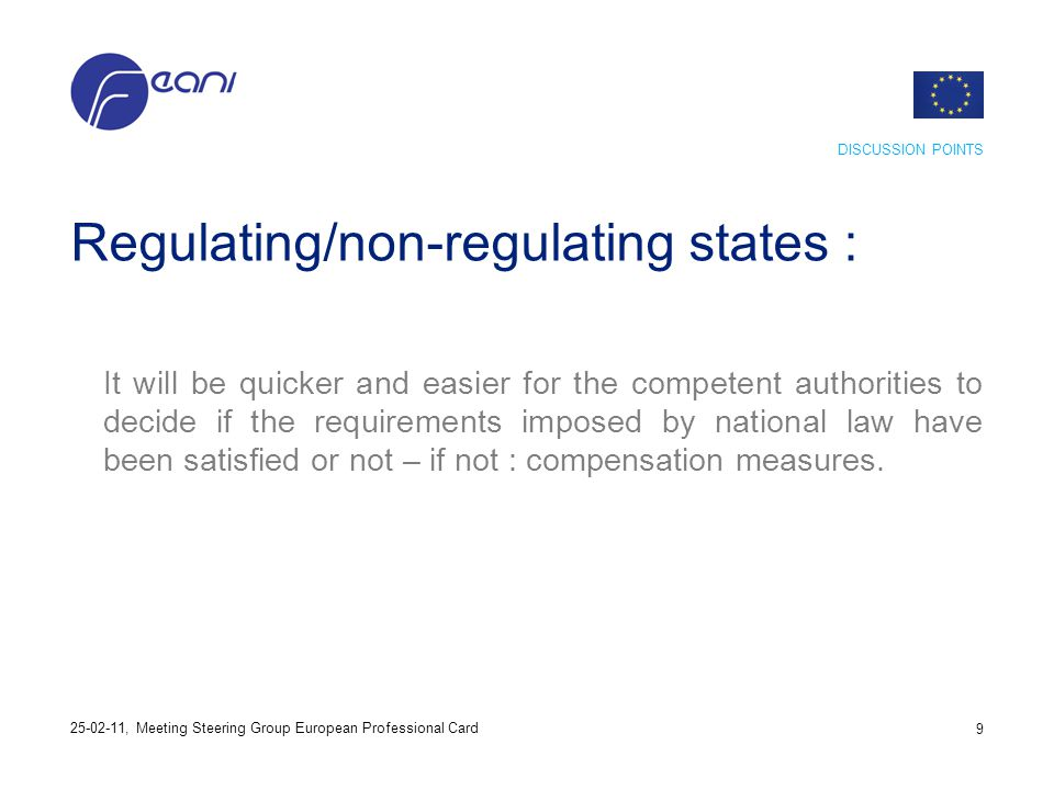 Regulating/non-regulating states : It will be quicker and easier for the competent authorities to decide if the requirements imposed by national law h