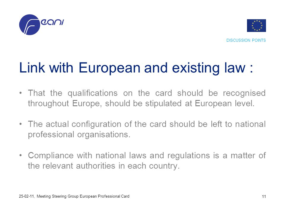 Link with European and existing law : That the qualifications on the card should be recognised throughout Europe, should be stipulated at European lev
