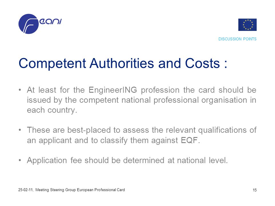 Competent Authorities and Costs : At least for the EngineerING profession the card should be issued by the competent national professional organisatio