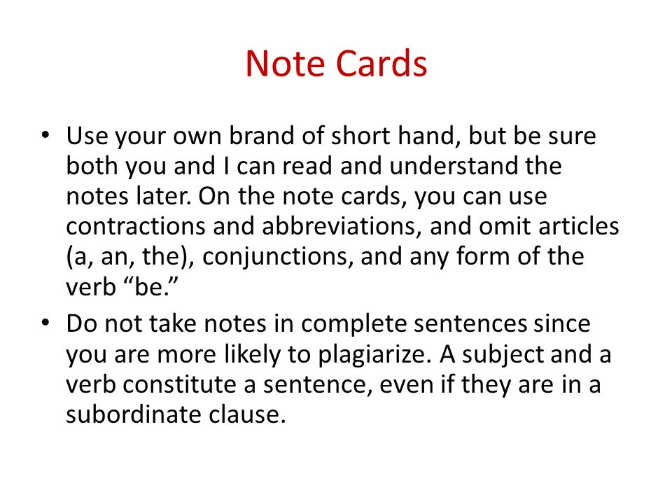 Note Cards Use your own brand of short hand, but be sure both you and I can read and understand the notes later. On the note cards, you can use contra