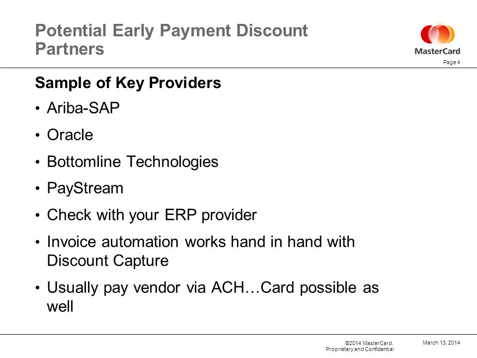 ©2014 MasterCard. Proprietary and Confidential March 13, 2014 Ariba-SAP Oracle Bottomline Technologies PayStream Check with your ERP provider Invoice