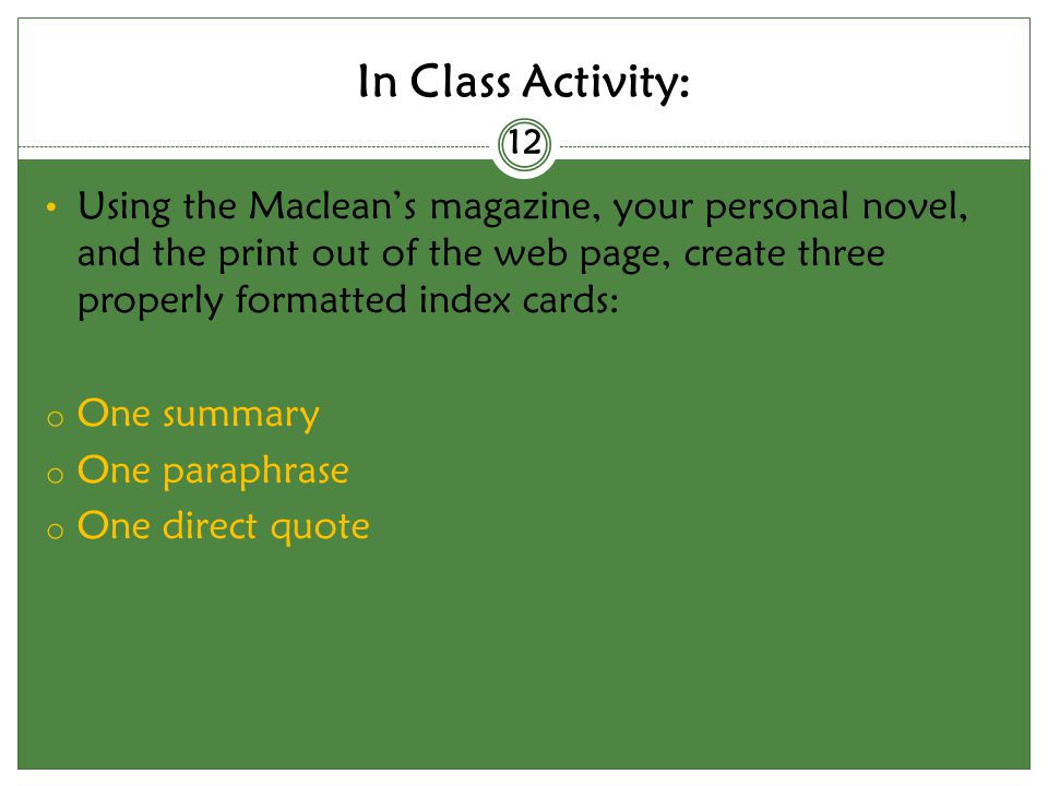 In Class Activity: Using the Macleans magazine, your personal novel, and the print out of the web page, create three properly formatted index cards: o