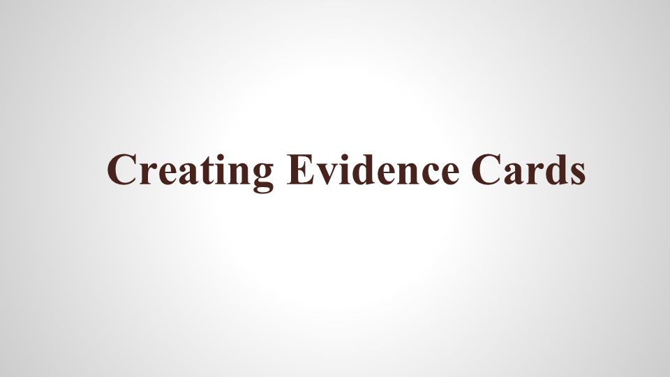 Creating Evidence Cards