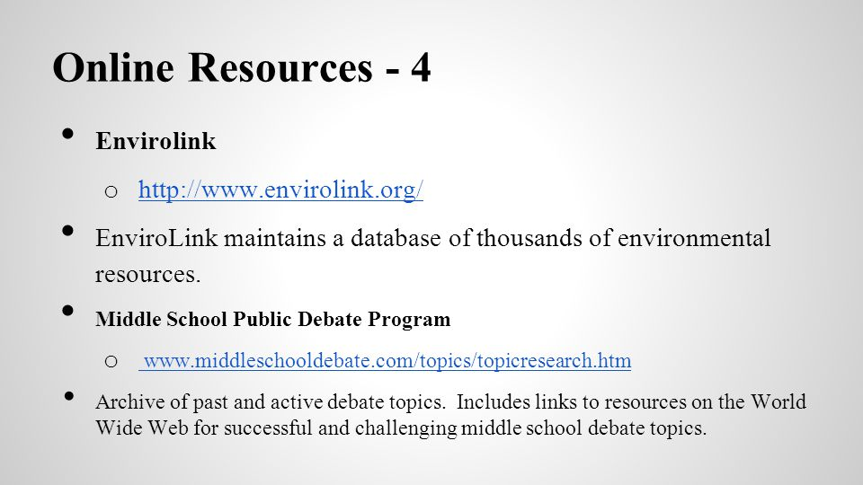 Online Resources - 4 Envirolink o http://www.envirolink.org/ http://www.envirolink.org/ EnviroLink maintains a database of thousands of environmental