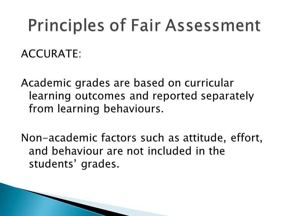 ACCURATE: Academic grades are based on curricular learning outcomes and reported separately from learning behaviours.